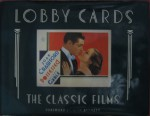 Lobby Cards: The Classic Films : The Michael Hawks Collection - Kathryn Leigh Scott