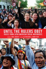 Until the Rulers Obey: Voices from Latin American Social Movements - Clifton Ross, Marcy Rein, Raul Zibechi