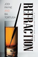 Refraction - BA Tortuga, Jodi Payne