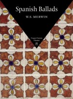 Spanish Ballads - W.S. Merwin