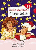 Freche Mädchen - frecher Advent, Weihnachtswunsch (Folge 11) (German Edition) - Bianka Minte-König, Birgit Schössow