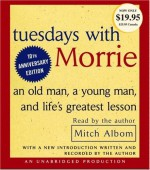 Tuesdays with Morrie: An Old Man, a Young Man, and Life's Greatest Lesson by Albom, Mitch (Unabridged Edition) [AudioCD(2004)] - Mitch Albom