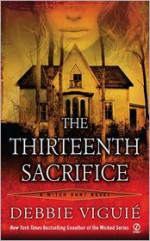 The Thirteenth Sacrifice - Debbie Viguié