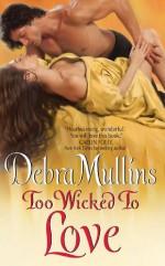 Too Wicked to Love - Debra Mullins