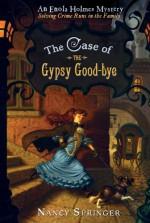 The Case of the Gypsy Good-bye - Nancy Springer
