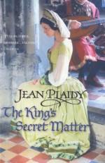 The King's Secret Matter - Jean Plaidy