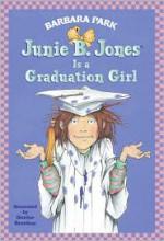 Junie B. Jones Is a Graduation Girl - Barbara Park, Denise Brunkus