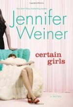 Certain Girls - Jennifer Weiner