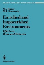 Enriched and Impoverished Environments: Effects on Brain and Behavior - Michael J. Renner, Mark R. Rosenzweig