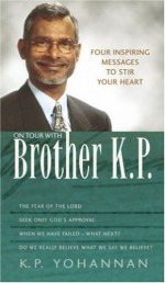 On Tour with Brother K. P.: Four Inspiring Messages to Stir Your Heart - K.P. Yohannan