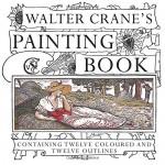 Walter Crane's Painting Book - Walter Crane