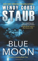 Blue Moon: Mundy's Landing Book Two - Wendy Corsi Staub