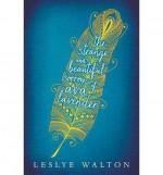 { [ THE STRANGE AND BEAUTIFUL SORROWS OF AVA LAVENDER ] } Walton, Leslye ( AUTHOR ) Mar-25-2014 Hardcover - Leslye Walton