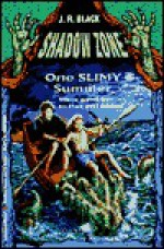 ONE SLIMY SUMMER - J.R. Black