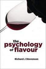 The Psychology of Flavour - Richard Stevenson