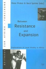 Between Resistance And Expansion - Peter Probst