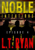 Noble Intentions: Episode 4 - L.T. Ryan