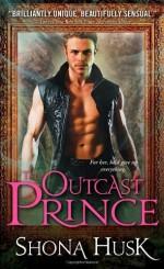 The Outcast Prince (Court of Annwyn) by Husk, Shona (2013) Mass Market Paperback - Shona Husk