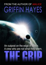 The Grip: A Horror Short Story - Griffin Hayes