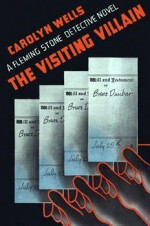 The Visiting Villain - Carolyn Wells