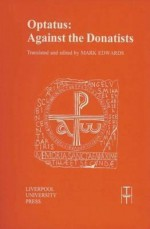 Optatus: Against the Donatists - Mark Edwards