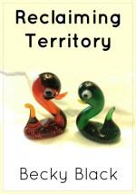 Reclaiming Territory - Becky Black