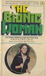 Bionic Woman: Extracurricular Activities - Eileen Lottman
