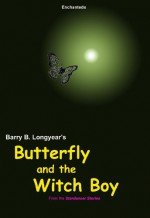 Butterfly and the Witch Boy - Barry B. Longyear