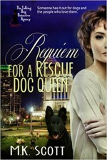 Requiem for a Rescue Dog Queen (The Talking Dog Detective Agency) (Volume 2) - M.K. Scott