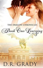 The Dragon Chronicles: Book One: Learning - D.R. Grady