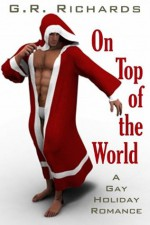 On Top of the World: A Gay Holiday Romance - G.R. Richards