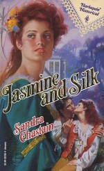 Jasmine and Silk (Harlequin Historical #156) - Sandra Chastain