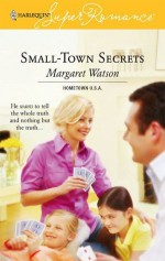 Small-Town Secrets (Hometown U.S.A.) (Harlequin Superromance #1371) - Margaret Watson