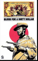 Blood for a Dirty Dollar - Joe Millard