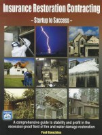 Insurance Restoration Contracting: Startup to Sucess - Paul Bianchina