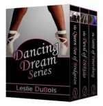 The Dancing Dream Series (Books 1-3) - Leslie DuBois