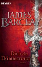 Dieb der Dämmerung: Roman (German Edition) - James Barclay, Jürgen Langowski