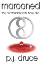 Marooned (The Communion Wars Book 1) - Joseph Paul Haines