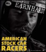 American Stock Car Racers: Portraits of NASCAR Greats - Don Hunter, Ben White
