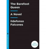 By Ildefonso Falcones The Barefoot Queen: A Novel [Hardcover] - Ildefonso Falcones