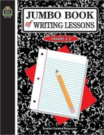 Jumbo Book of Writing Lessons - Marjorie Belshaw, Dona Herweck Rice