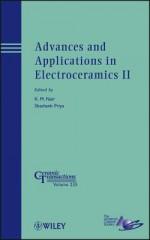 Advances and Applications in Electroceramics II: Ceramic Transactions, Volume 235 - Shashank Priya, K. M. Nair, Xiaoqing Pan