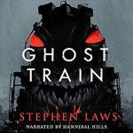 Ghost Train - Hannibal Hills, Valancourt Books, Stephen Laws