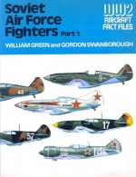 Soviet Air Force Fighters, Part 1 - William Green, Gordon Swanborough