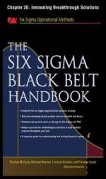 The Six SIGMA Black Belt Handbook, Chapter 20 - Innovating Breakthrough Solutions - Thomas McCarty, Kathleen Mills, Michael Bremer, John Heisey, Praveen Gupta, Lorraine Daniels