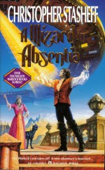 A Wizard in Absentia - Christopher Stasheff
