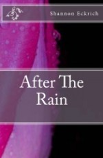After the Rain - Shannon Eckrich