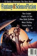 The Magazine of Fantasy and Science Fiction, August 1993 - Kristine Kathryn Rusch, R. Garcia y. Robertson, Ron Goulart, Charles de Lint, Nina Kiriki Hoffman, Bruce Sterling, Grania Davis