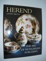 Herend, the art of Hungarian porcelain - Gyozo Sikota