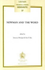Newman and the Word: Proceedings of the Second Oxford International Newman Conference - Ian T. Ker, Terrence Merrigan